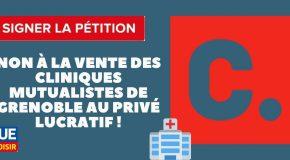 Pétition • Non à la vente des Cliniques Mutualistes de Grenoble au Privé lucratif !